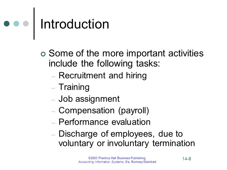 Introduction Some of the more important activities include the following tasks: Recruitment and hiring.