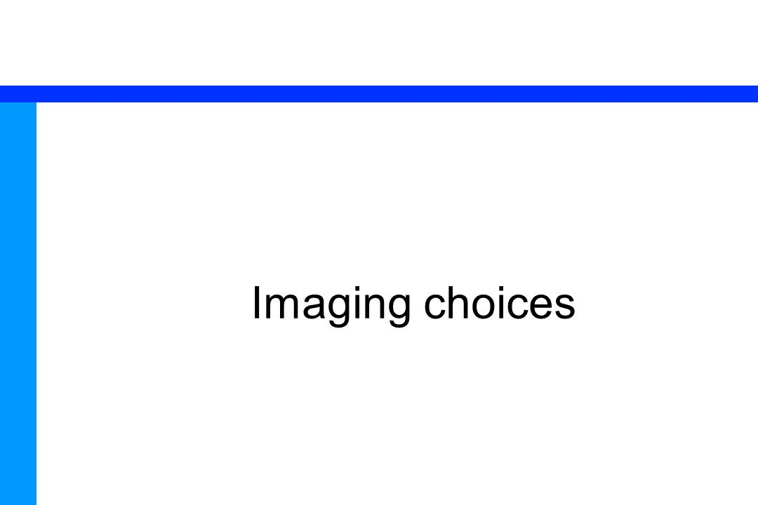 Imaging choices