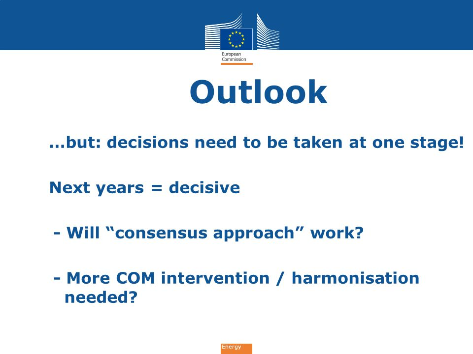 Outlook …but: decisions need to be taken at one stage!
