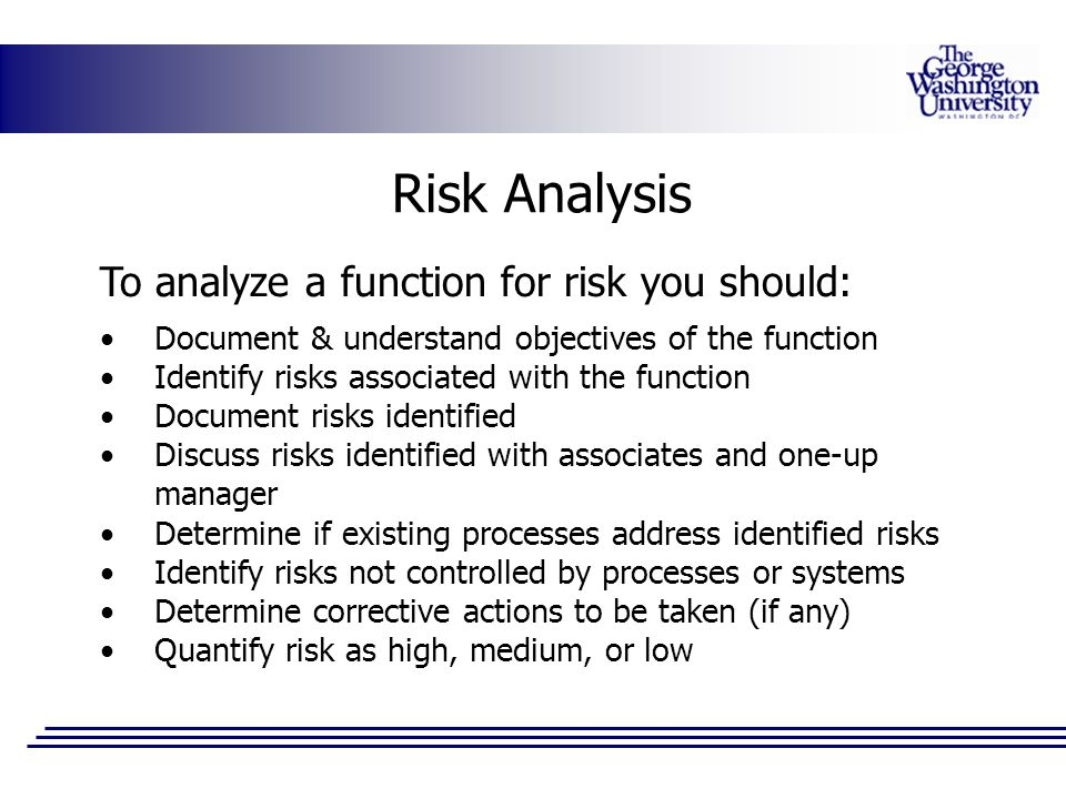 Risk Analysis To analyze a function for risk you should: