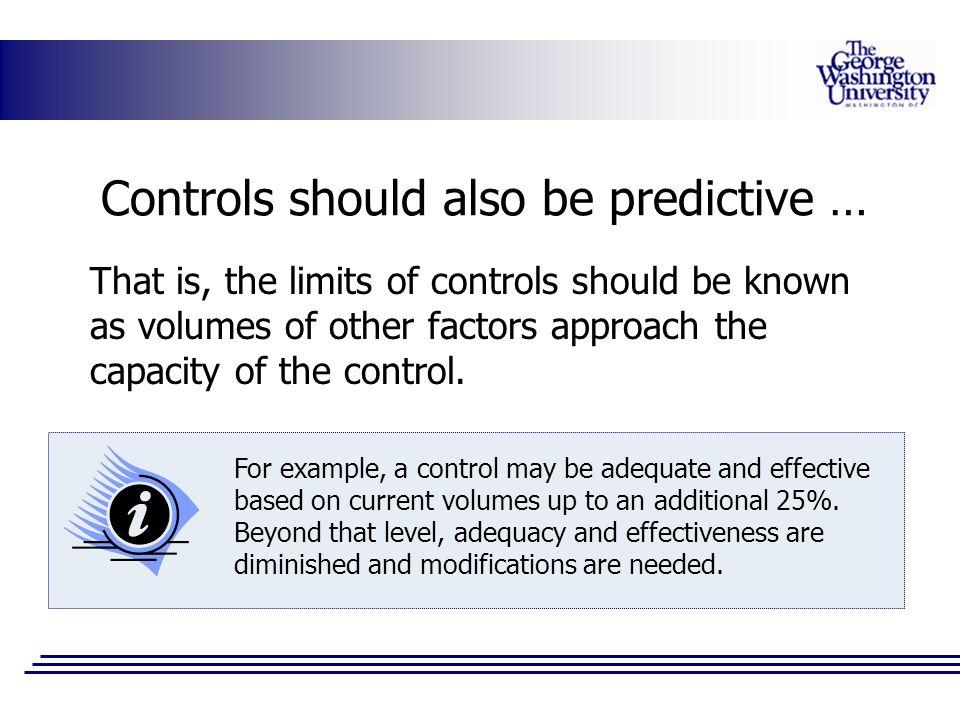 Controls should also be predictive …