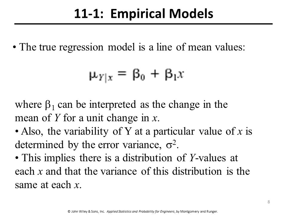 11-1: Empirical Models The true regression model is a line of mean values: