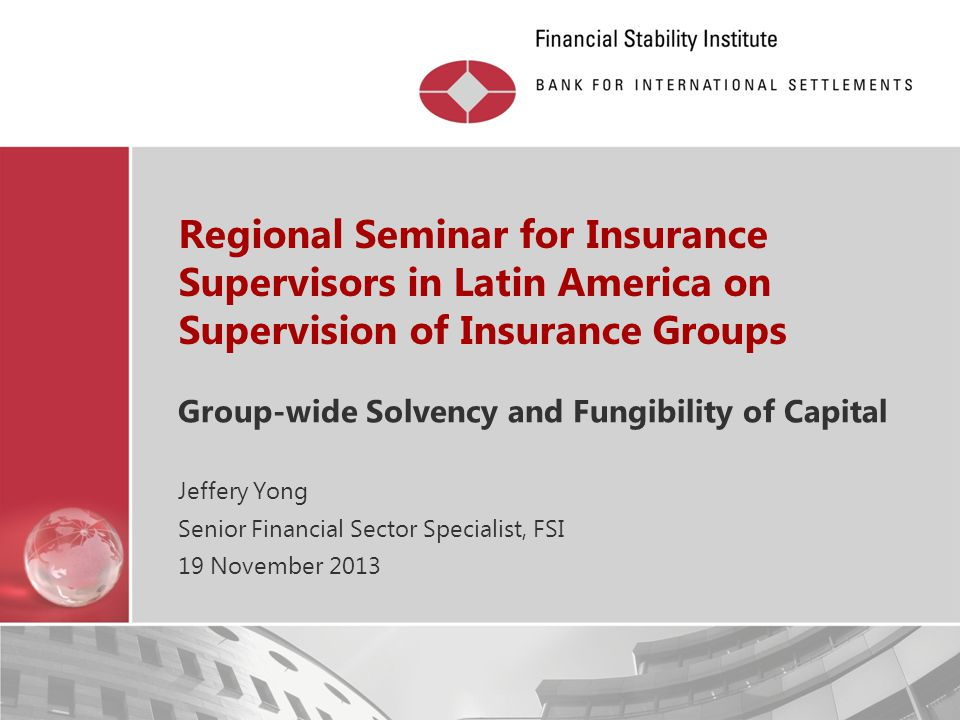 14.04.2017 Regional Seminar for Insurance Supervisors in Latin America on Supervision of Insurance Groups.