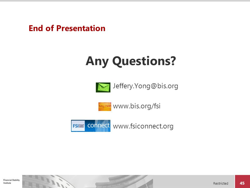 Any Questions End of Presentation Jeffery.Yong@bis.org