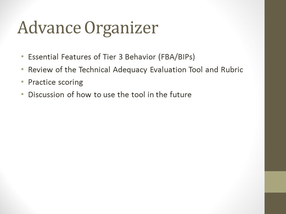 Advance Organizer Essential Features of Tier 3 Behavior (FBA/BIPs)