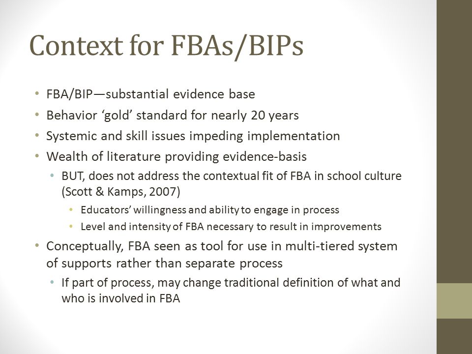 Context for FBAs/BIPs FBA/BIP—substantial evidence base