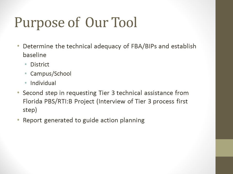 Purpose of Our Tool Determine the technical adequacy of FBA/BIPs and establish baseline. District.