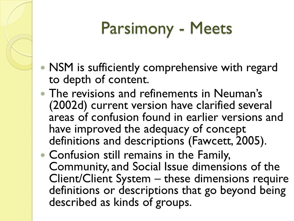Parsimony - Meets NSM is sufficiently comprehensive with regard to depth of content.