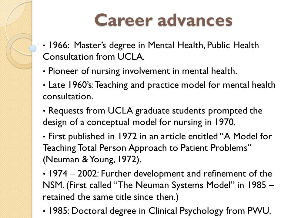 Career advances 1966: Master's degree in Mental Health, Public Health Consultation from UCLA. Pioneer of nursing involvement in mental health.