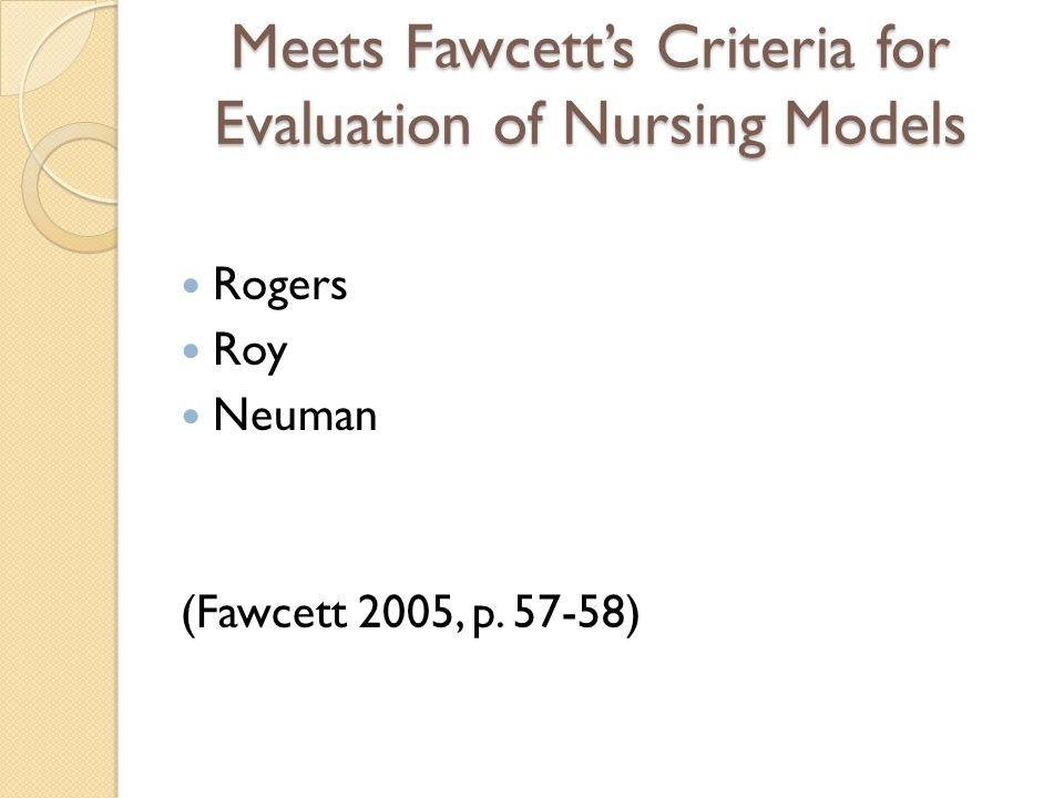 Meets Fawcett's Criteria for Evaluation of Nursing Models