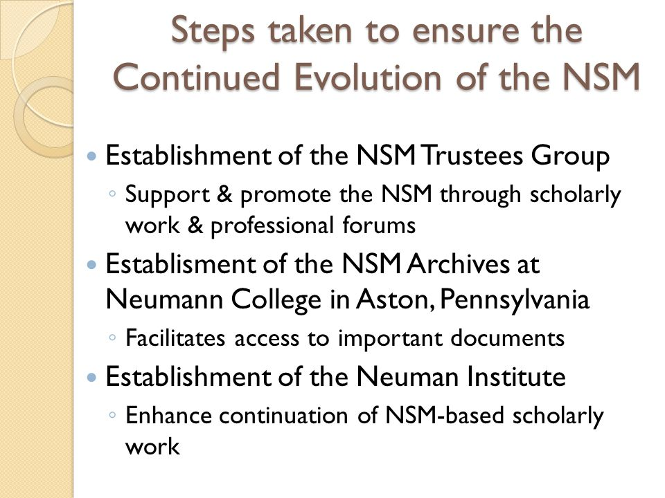 Steps taken to ensure the Continued Evolution of the NSM