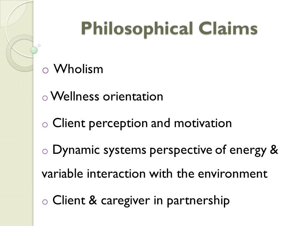 Philosophical Claims Wholism Wellness orientation