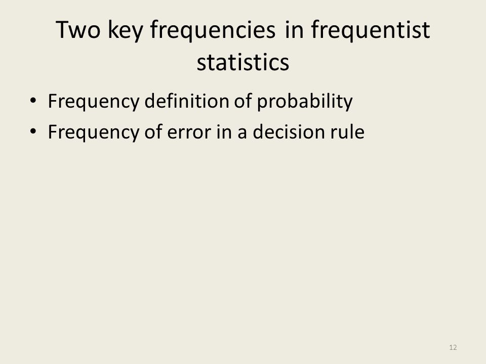 Two key frequencies in frequentist statistics