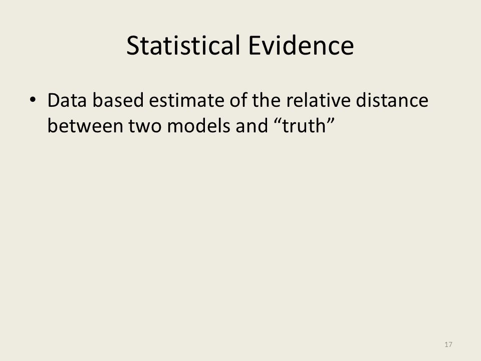 Statistical Evidence Data based estimate of the relative distance between two models and truth