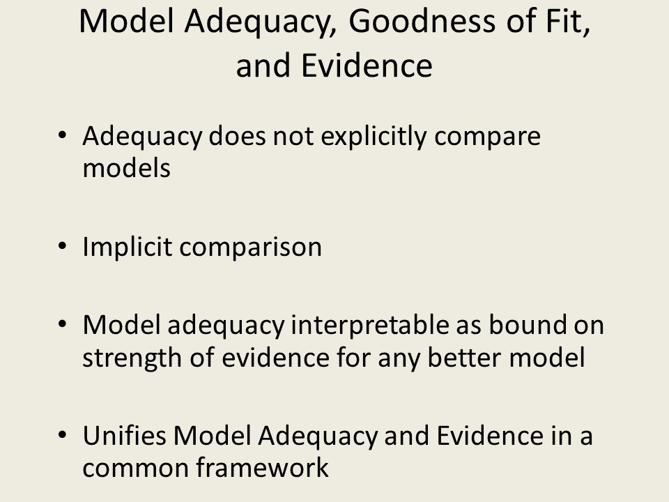 Model Adequacy, Goodness of Fit, and Evidence