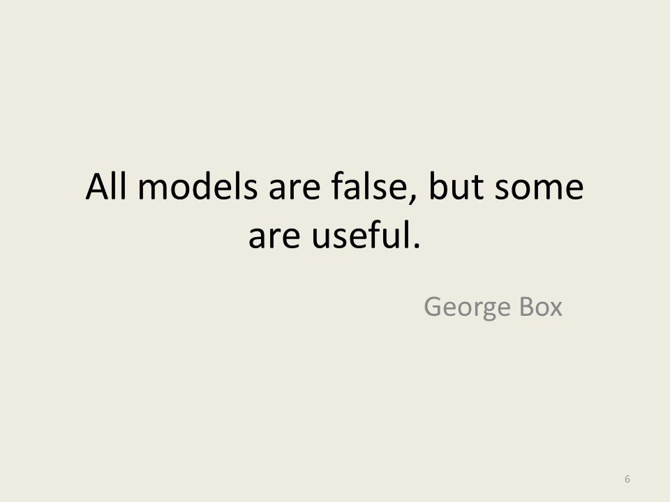 All models are false, but some are useful.