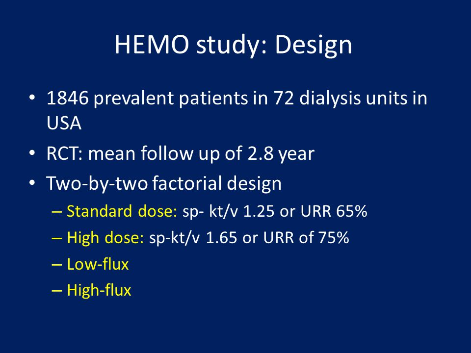 HEMO study: Design 1846 prevalent patients in 72 dialysis units in USA