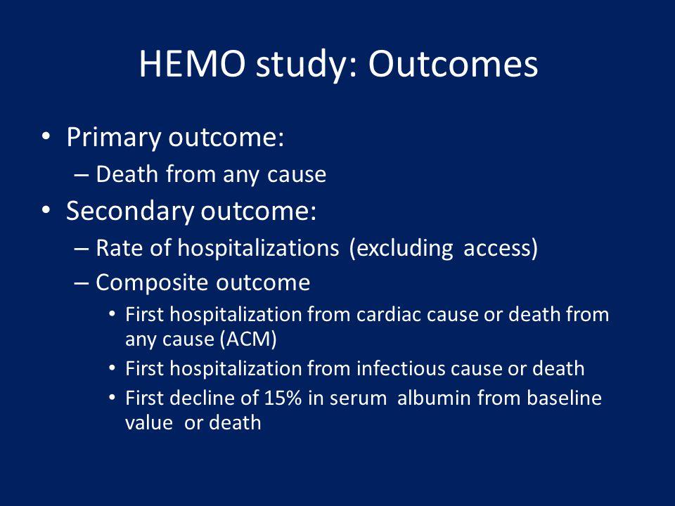 HEMO study: Outcomes Primary outcome: Secondary outcome: