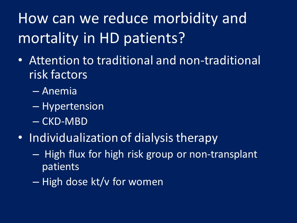 How can we reduce morbidity and mortality in HD patients