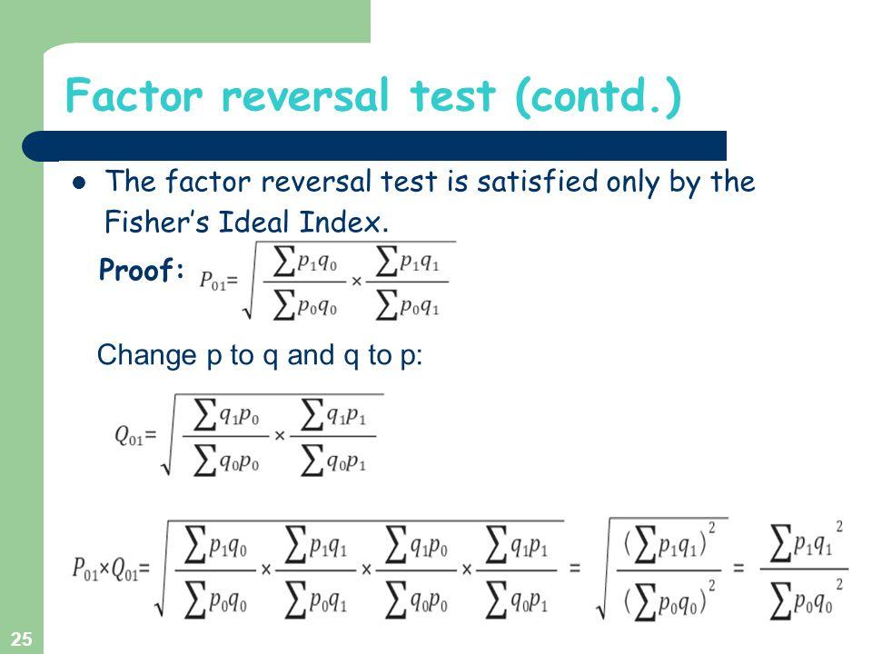 Factor reversal test (contd.)