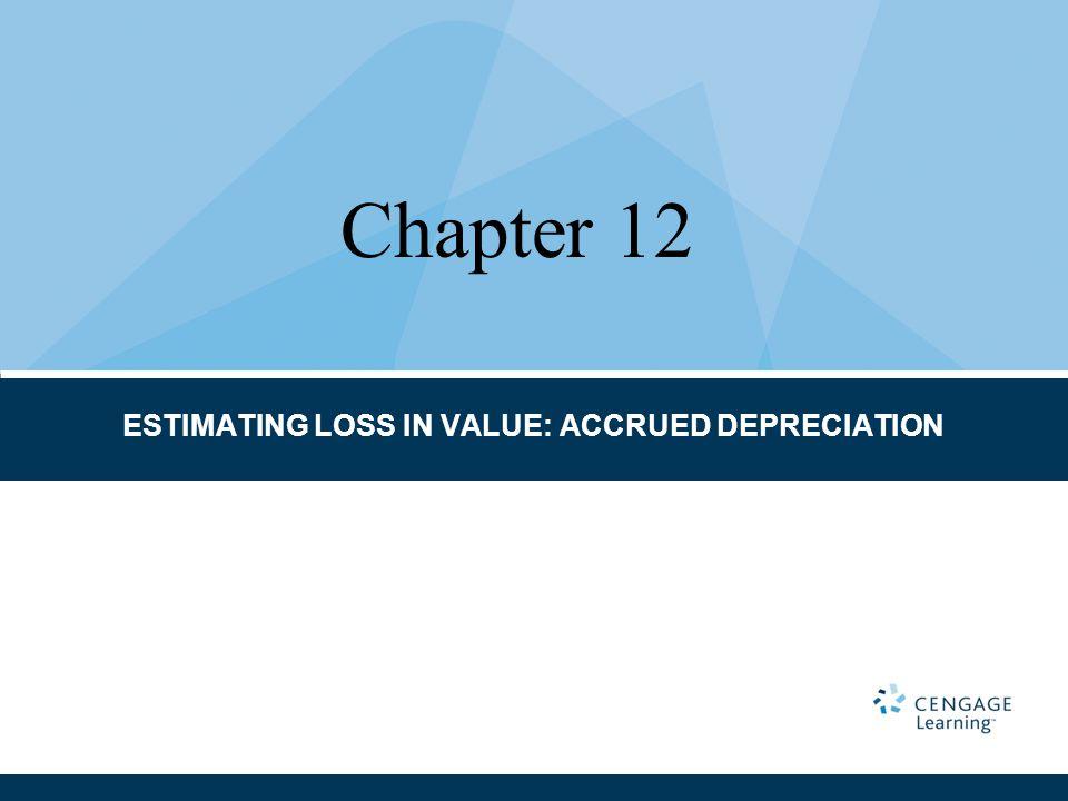 ESTIMATING LOSS IN VALUE: ACCRUED DEPRECIATION