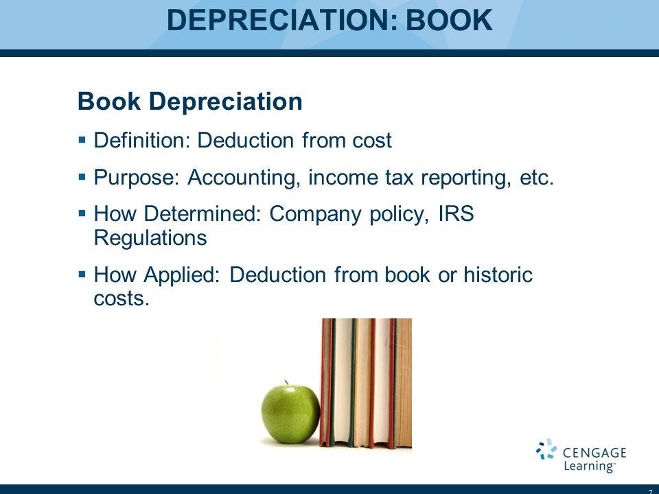 DEPRECIATION: BOOK Book Depreciation Definition: Deduction from cost