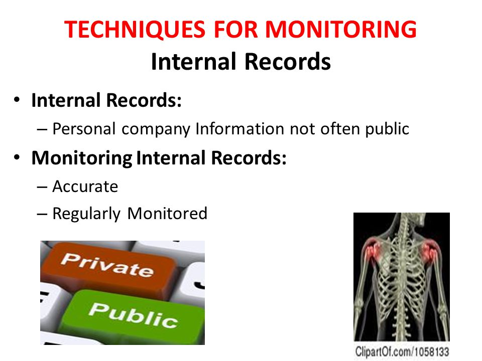 TECHNIQUES FOR MONITORING Internal Records