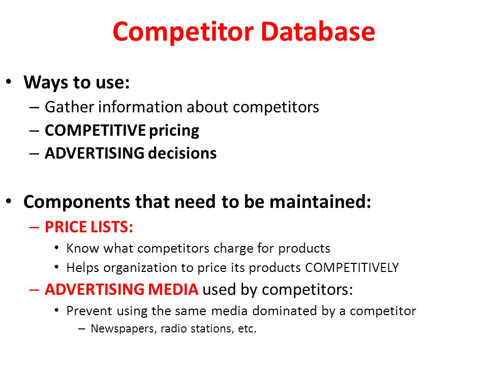 Competitor Database Ways to use: