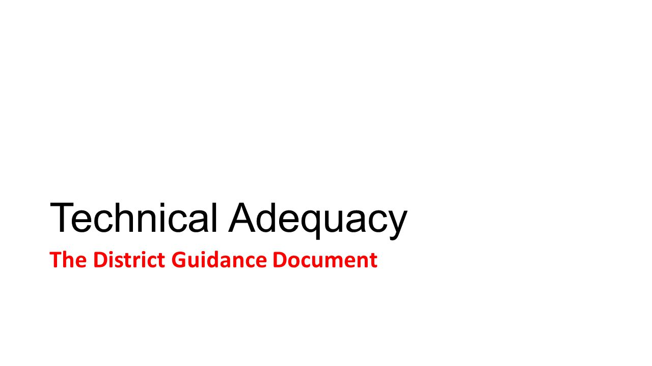 Technical Adequacy The District Guidance Document