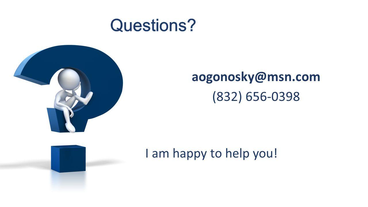 Questions aogonosky@msn.com (832) 656-0398 I am happy to help you!