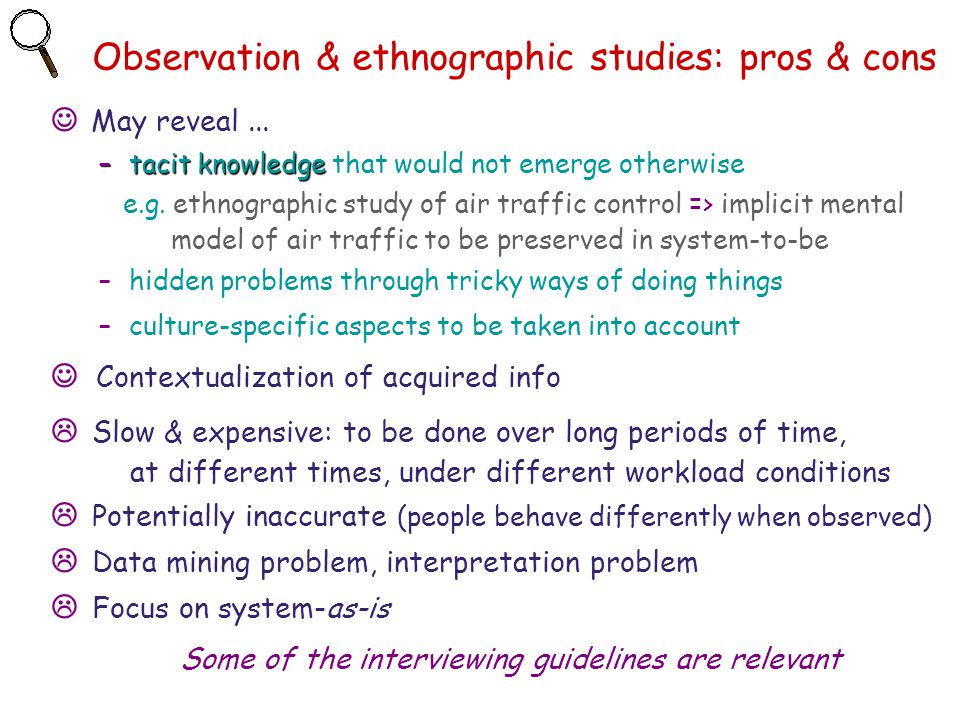Observation & ethnographic studies: pros & cons
