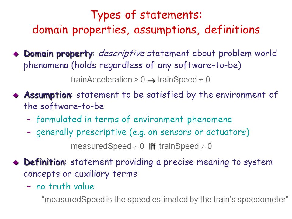 Types of statements: domain properties, assumptions, definitions