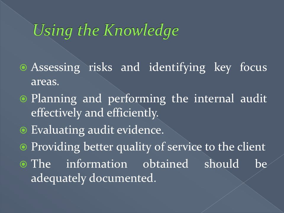 Using the Knowledge Assessing risks and identifying key focus areas.
