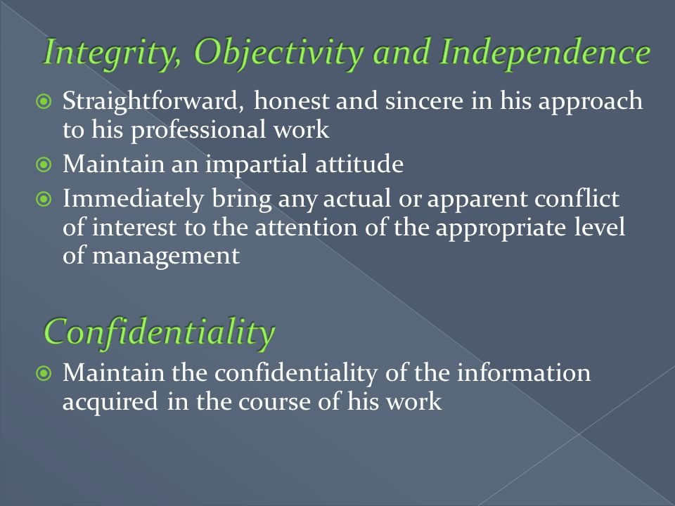 Integrity, Objectivity and Independence
