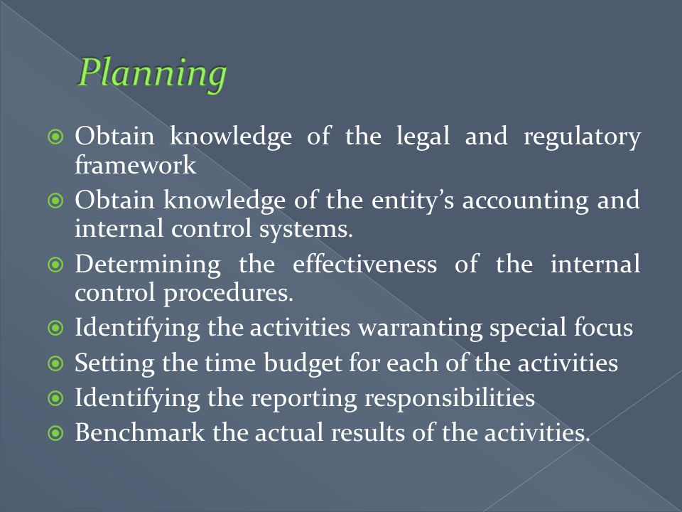 Planning Obtain knowledge of the legal and regulatory framework