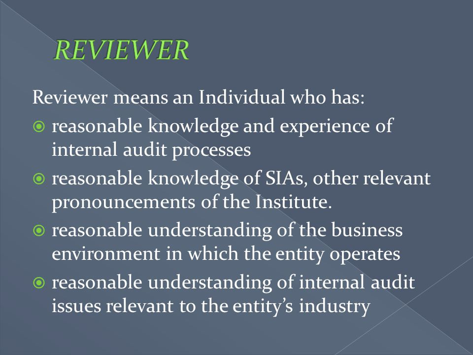 REVIEWER Reviewer means an Individual who has: