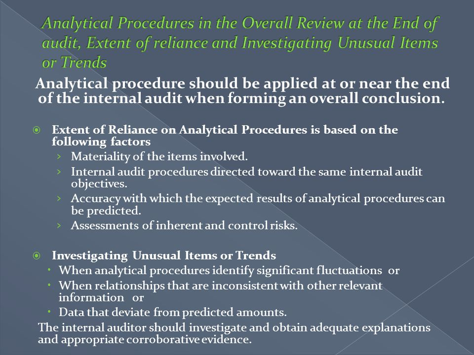 Analytical Procedures in the Overall Review at the End of audit, Extent of reliance and Investigating Unusual Items or Trends