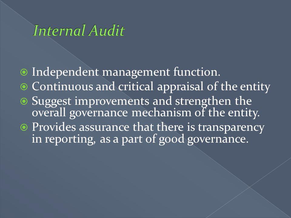 Internal Audit Independent management function.