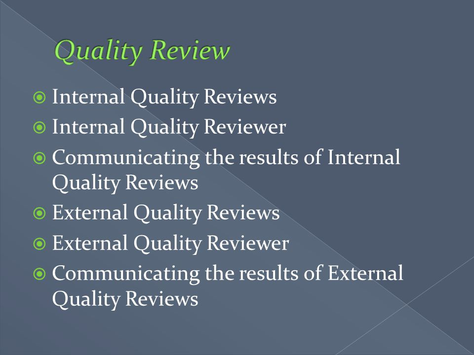Quality Review Internal Quality Reviews Internal Quality Reviewer
