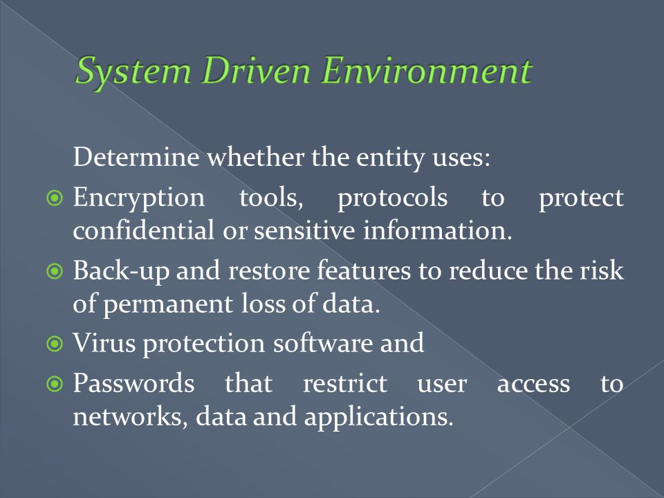 System Driven Environment