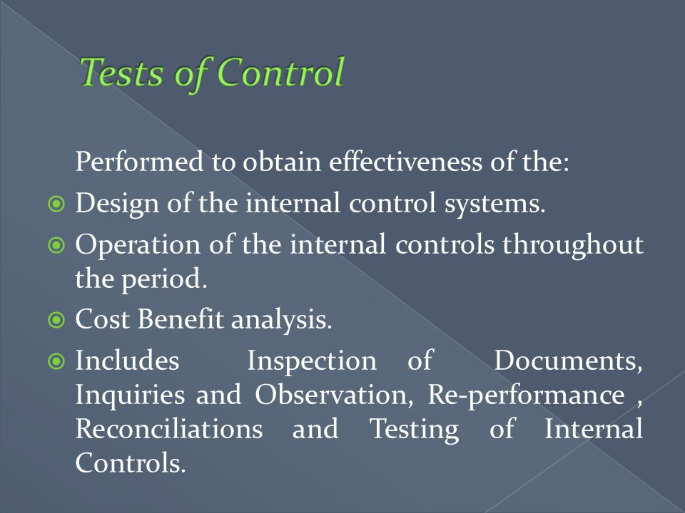 Tests of Control Performed to obtain effectiveness of the: