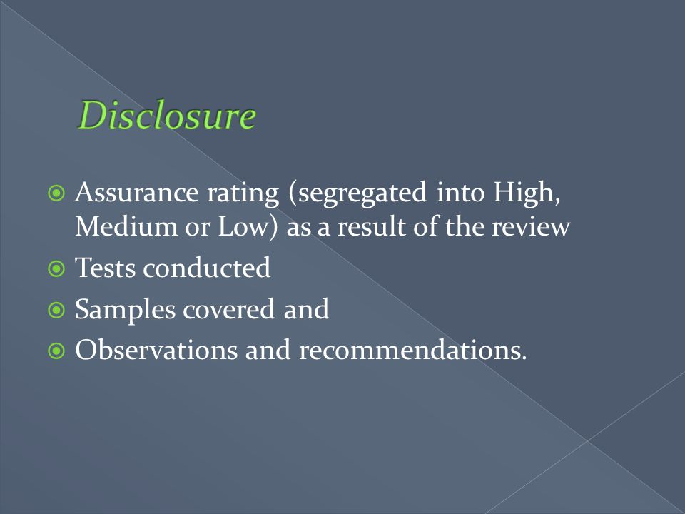 Disclosure Assurance rating (segregated into High, Medium or Low) as a result of the review. Tests conducted.