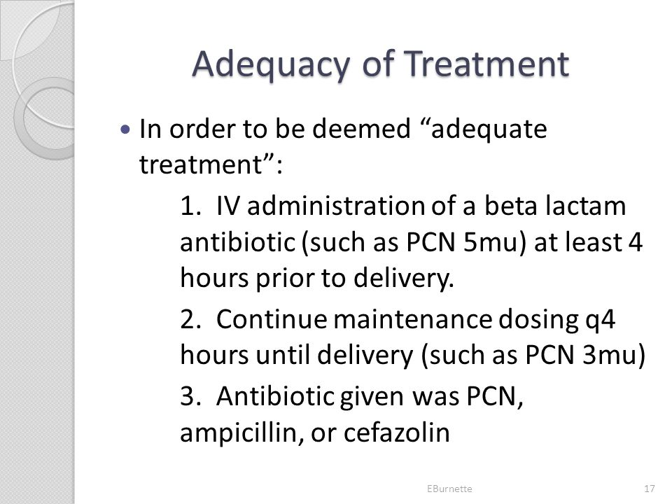 Adequacy of Treatment In order to be deemed adequate treatment :