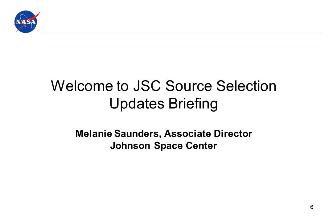 Welcome to JSC Source Selection Updates Briefing