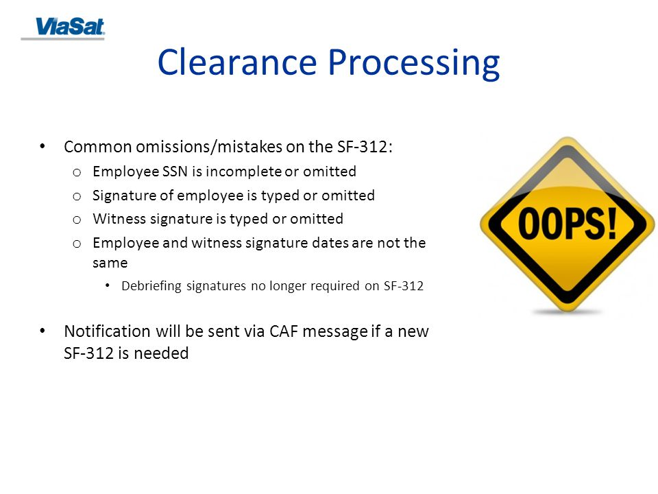 Clearance Processing Common omissions/mistakes on the SF-312: