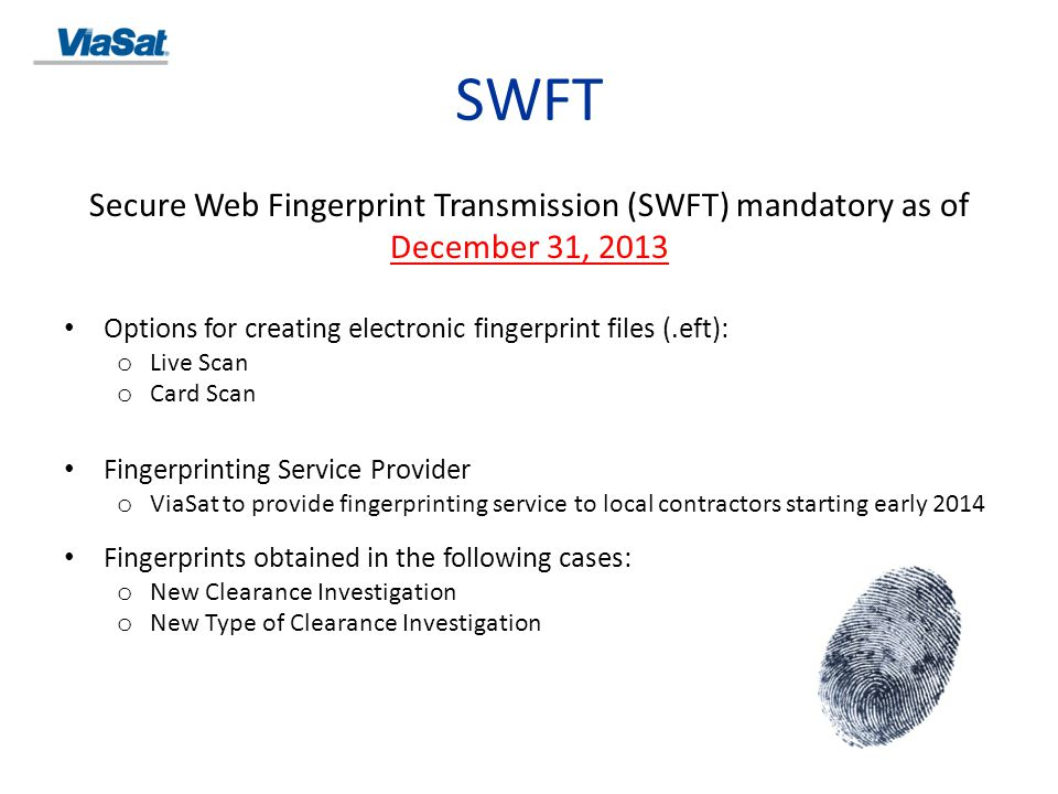 Secure Web Fingerprint Transmission (SWFT) mandatory as of