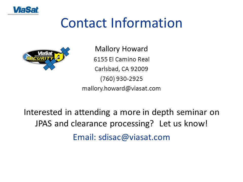 Contact Information Mallory Howard. 6155 El Camino Real. Carlsbad, CA 92009. (760) 930-2925. mallory.howard@viasat.com.