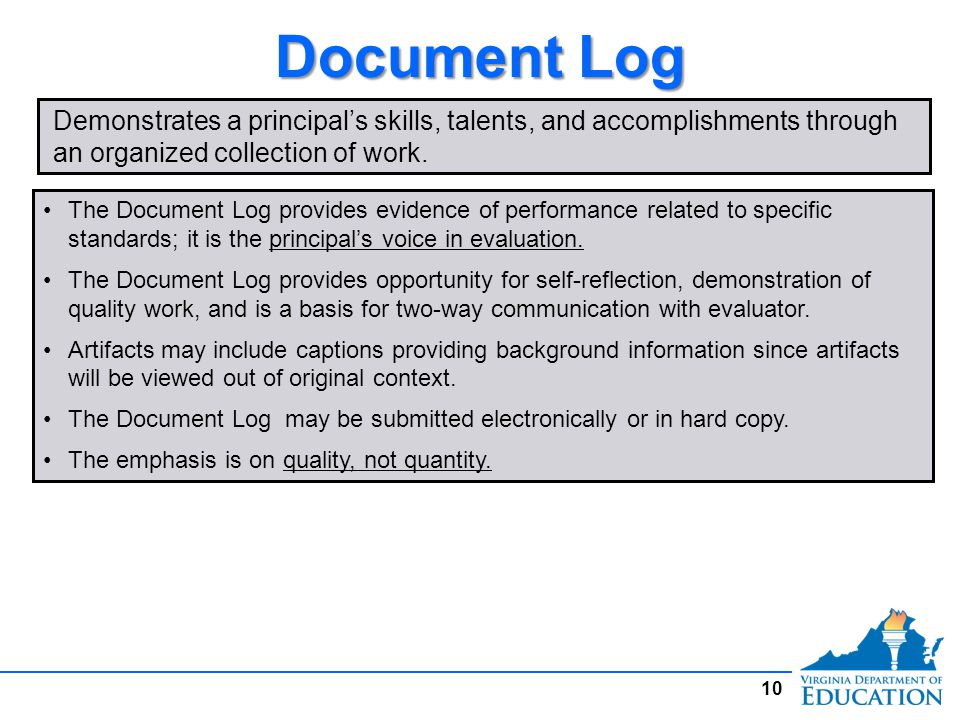 Document Log Demonstrates a principal's skills, talents, and accomplishments through an organized collection of work.