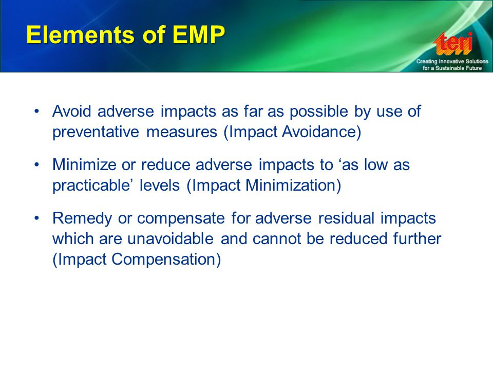 Elements of EMP Avoid adverse impacts as far as possible by use of preventative measures (Impact Avoidance)