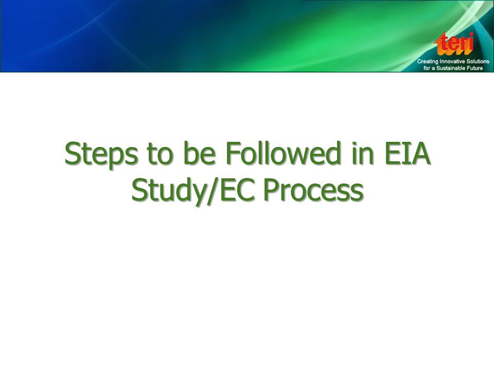 Steps to be Followed in EIA Study/EC Process